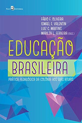 Educação Brasileira: Prática Pedagógica da Colônia aos