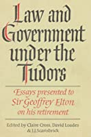 Law and Government under the Tudors: Essays Presented to Sir Geoffrey Elton by Unknown(2002-05-09)