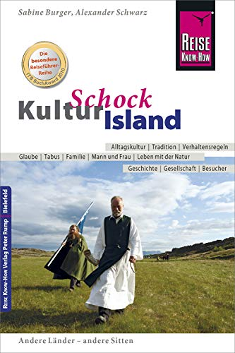 Reise Know-How KulturSchock Island: Alltagskultur, Traditionen, Verhaltensregeln, ... (German Edition)