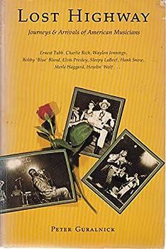 Paperback Lost highway: Journeys & arrivals of American musicians Book