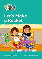 Level 3 - Let's Make a Rocket (Collins Peapod Readers)