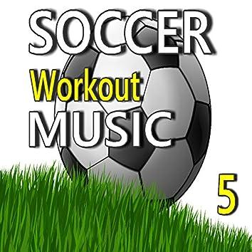 Soccer Workout Music, Vol. 5