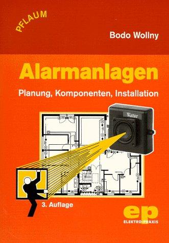 Alarmanlagen: Planung, Komponenten, Installation