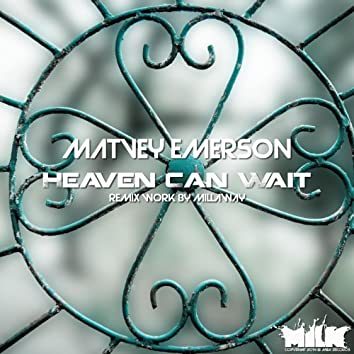 Heaven Can Wait (Millaway Remix)