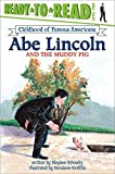 Abe Lincoln and the Muddy Pig (Ready-to-Read Childhood of Famous Americans)