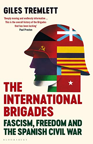 Image of The International Brigades: Fascism, Freedom and the Spanish Civil War