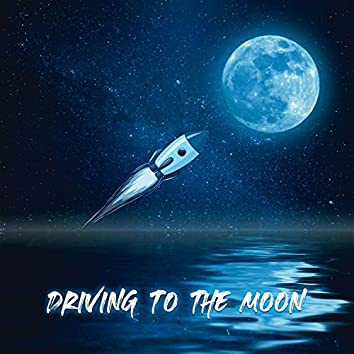 Driving to the Moon