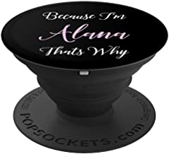 Alana Name Personalized Women Cute Pink Girl Custom Gift PopSockets Grip and Stand for Phones and Tablets