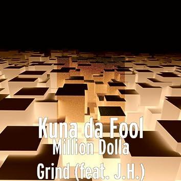 Million Dolla Grind (feat. J.H.)