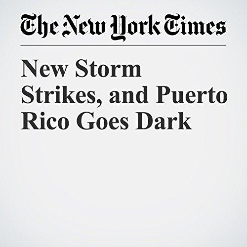 New Storm Strikes, and Puerto Rico Goes Dark copertina