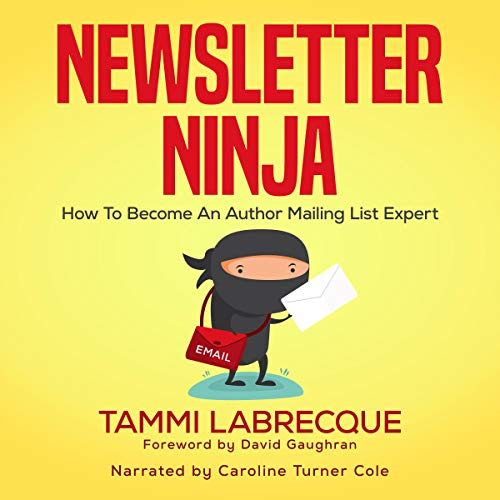 Newsletter Ninja: How to Become an Author Mailing List Expert audiobook cover art