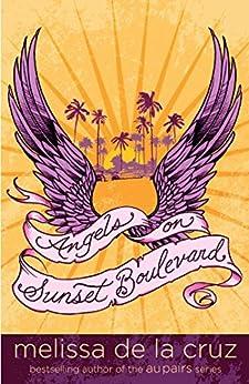 Angels on Sunset Boulevard by [Melissa de la Cruz]