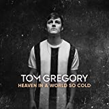 Heaven in a World So Cold von Tom Gregory