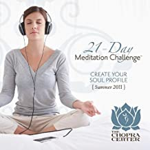 Summer 2011 Meditation Challenge: Create Your Soul by Chopra Center (2011-05-04)