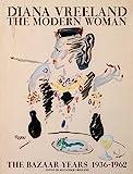 Diana Vreeland: The Modern Woman: The Bazaar Years 1936-1962