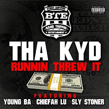 Runnin Threw It (feat. Young Ba, Chiefah & Sly Stoner)