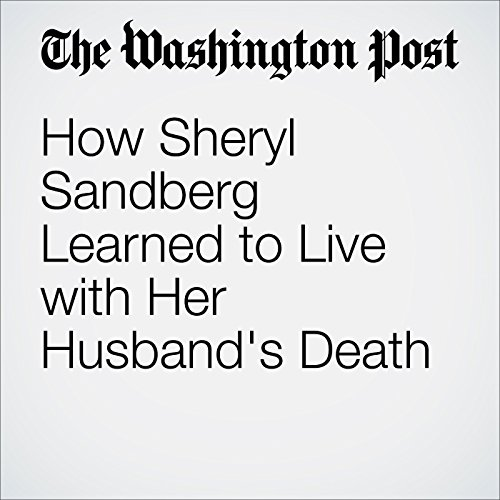 How Sheryl Sandberg Learned to Live with Her Husband's Death audiobook cover art