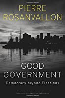 Good Government: Democracy beyond Elections