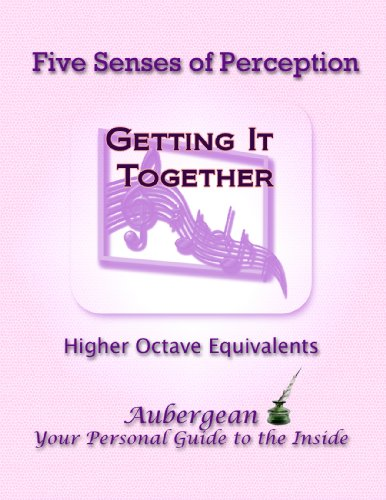 Five Senses of Perception - Higher Octave Equivalents (Book 2 Getting It Together) (English Edition)