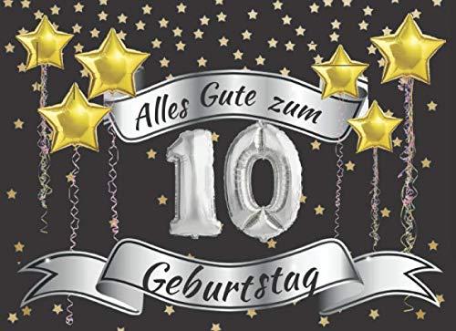 Alles Gute zum 10 Geburtstag: Gästebuch zum 10.Geburtstag für Männer und Frauen | 10 Jahre alt |...