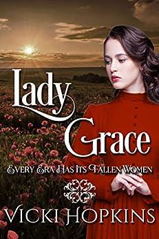 Lady Grace: Ladies of Disgrace by [Vicki Hopkins]