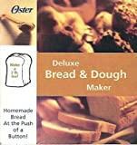 Oster Deluxe Bread & Dough Maker Manual & Recipes 1997