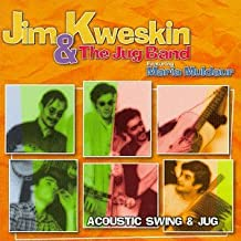 Jim Kweskin & The Jug Band: Acoustic Swing & Jug
