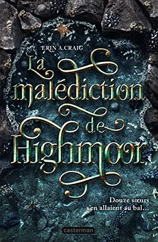 La malédiction de Highmoor par [Erin A. Craig]