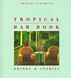 Tropical Bar Book: Drinks & Stories