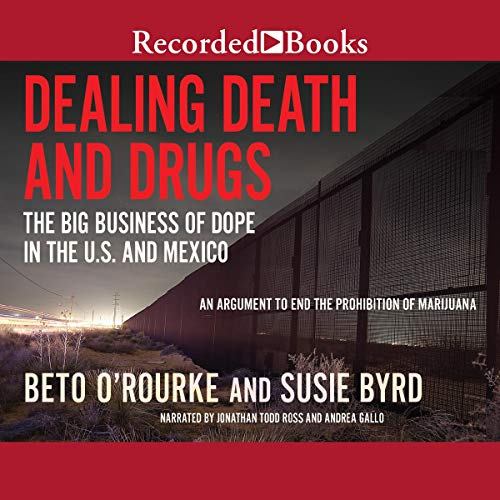 Dealing Death and Drugs Audiobook By Beto O'Rourke,                                                                                        Susie Byrd cover art