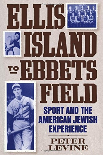 Compare Textbook Prices for Ellis Island to Ebbets Field: Sport and the American Jewish Experience Sports history and society 1 Edition ISBN 9780195051285 by Levine, Peter