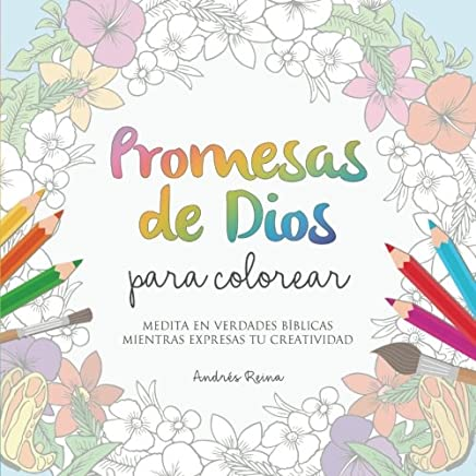 Promesas de Dios para Colorear: Medita en verdades bíblicas mientras expresas tu creatividad (Spanish