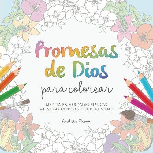Promesas de Dios para Colorear: Medita en verdades bíblicas mientras expresas tu creatividad (Spanish Edition)