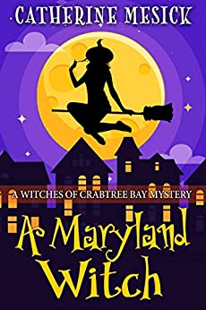 A Maryland Witch (Witches of Crabtree Bay Book 1) by [Catherine Mesick]