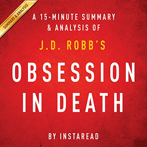 Obsession in Death by J.D. Robb - A 15-Minute Summary & Analysis audiobook cover art