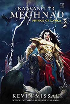RAAVANPUTR MEGHNAD: The Prince of Lanka by [Kevin Missal]