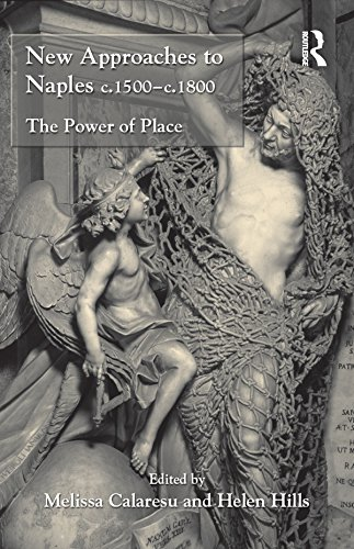 New Approaches to Naples c.1500-c.1800: The Power of Place (English Edition)