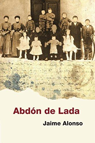 Abdon de Lada: Sueños de futuro y viejas enemistades en un valle minero asturiano a principios del siglo XX