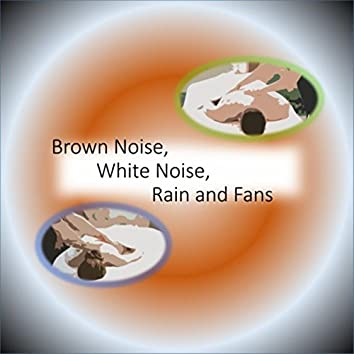 Brown Noise, White Noise, Rain and Fans (Effervescent Meditations)