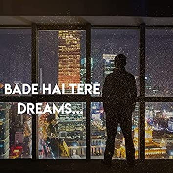 Bade hai tere dreams...