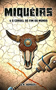 Miquéias  E o Cordel do Fim do Mundo  Portuguese Edition