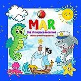MAR Livro infantil Minhas primeiras palavras.: Para meninos e meninas de 2 a 4 anos. Diversão e aprendizado. Boa sorte! (Minhas primeiras palavras Um livro para crianças de 2 a 4 anos.)