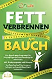 FETT VERBRENNEN AM BAUCH: Das Bauch-weg-Programm für überwältigende...