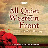All Quiet on the Western Front: A BBC Radio Drama