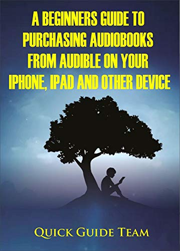 Beginners Guide To Purchasing Audiobooks From Audible On Your iPhone, iPad and O