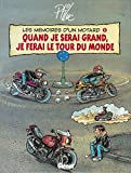 Les Mémoires d'un motard - Quand je serai grand, je ferai le tour du monde
