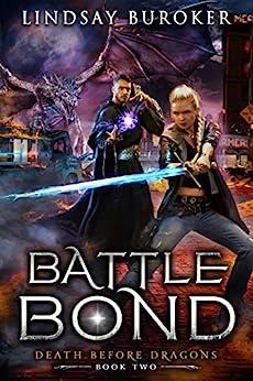 Battle Bond: An Urban Fantasy Dragon Series (Death Before Dragons Book 2) by [Lindsay Buroker]
