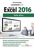 Lavorare con Microsoft EXCEL 2016: Guida all'uso...