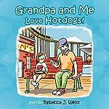 Grandpa and Me Love Hotdogs!