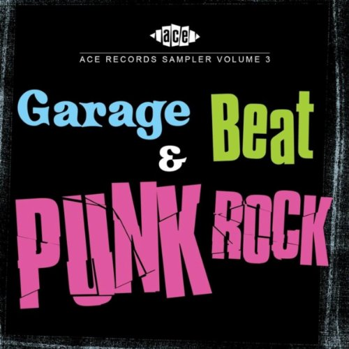 Ace Records Sampler Volume 3 : Garage, Beat And Punk Rock